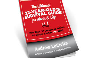 The Ultimate 22-Year-Old's Survival Guide to Work and Life