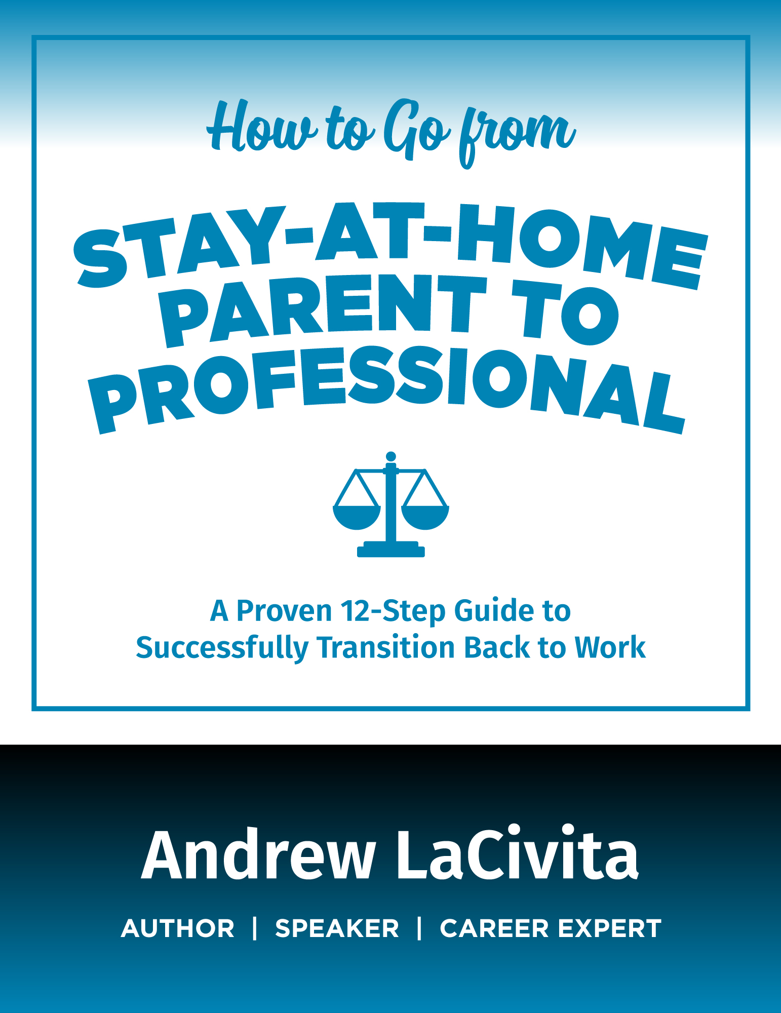How to go from stay-at-home parent to professional