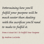 4 Must Do's To Fulfill Your Purpose