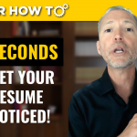 How to Get Your Resume Noticed in 5 Seconds Guaranteed