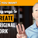 3 Easy Ways to Create Something Original