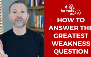 how to answer greatest weakness