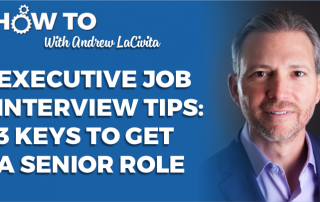 executivejobinterviewtips3keystogetaseniorrole
