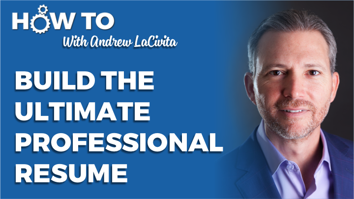 how to build the ultimate professional resume by andrew