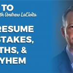17 Resume Mistakes, Myths, and Mayhem