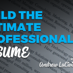 How To Build The Ultimate Professional Resume