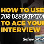 How to Use Job Descriptions to Ace Your Interview