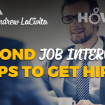Second Job Interview: 3 Tips to Get Hired