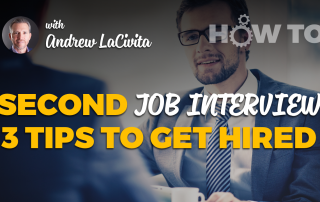 secondjobinterview3tipstogethiredandrewlacivita