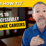 Career Change Success: The First 7 Steps