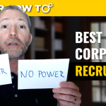 Everything You Need to Know About Working with Corporate Recruiters