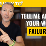 Behavioral Interview Question: Tell Me About a Time When You Failed!
