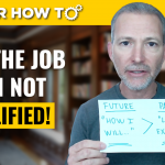 How to Get the Job When You're Not Qualified | Advanced Interview Techniques