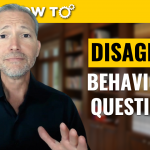 Tell Me About a Time You Disagreed With Someone Behavioral Job Interview Question